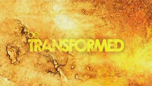 transformed - be