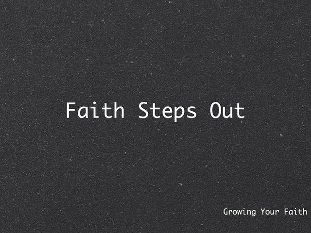 Faith Steps out