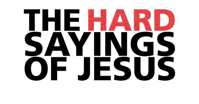 Jesus - Hard Sayings Of