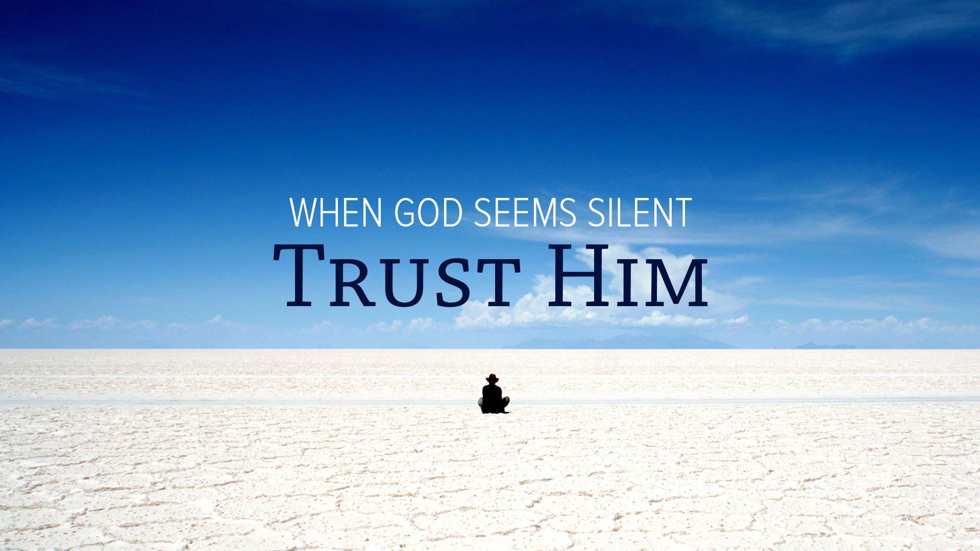 Silent God - Trust Him